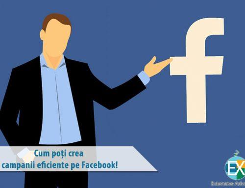 Iată cum poți crea campanii eficiente pe Facebook!
